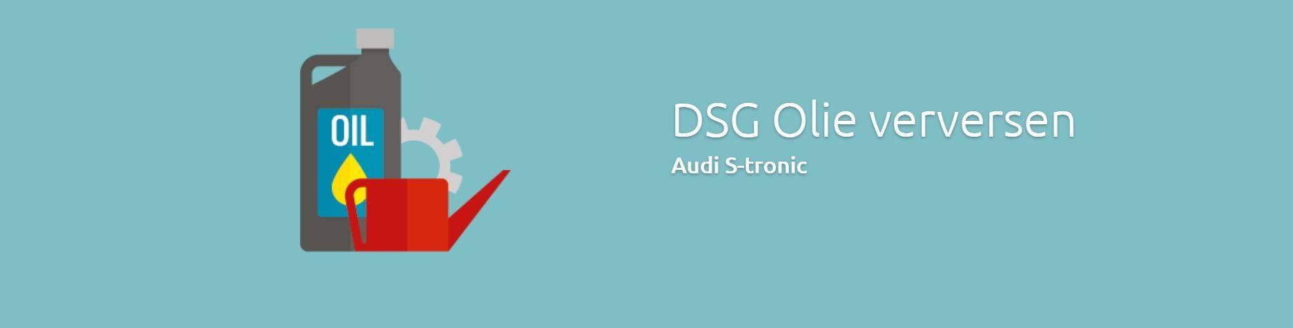 Audi DSG Olie Verversen Audi S-tronic Olie Vervangen bij schakel klachten DSG Service Dealers hebben zich daarnaast gespecialiseerd in onderhoud en reparatie
