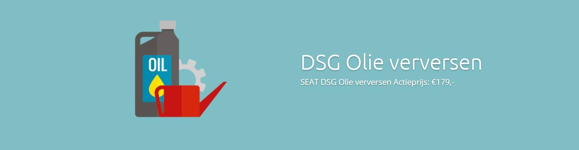 Seat DSG Olie Verversen bij schakel klachten DSG Olie Verversen Actieprijs €179 DSG Service Dealers Seat Specialisten DSG Service Dealer erg gunstig